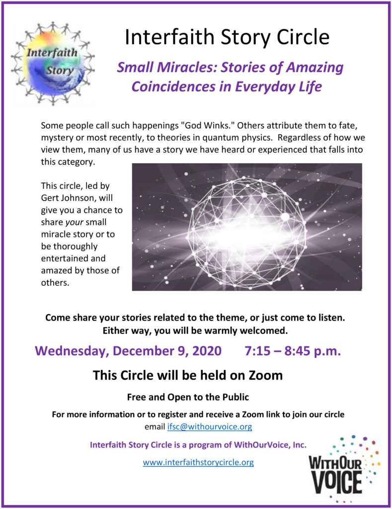 Small Miracles: Stories of Amazing Coincidences in Everyday Life – Tuesday, December 9, 2020,       7:15 – 8:45 p.m.